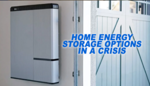 home-energy-storage-options-in-crisis-green-solar